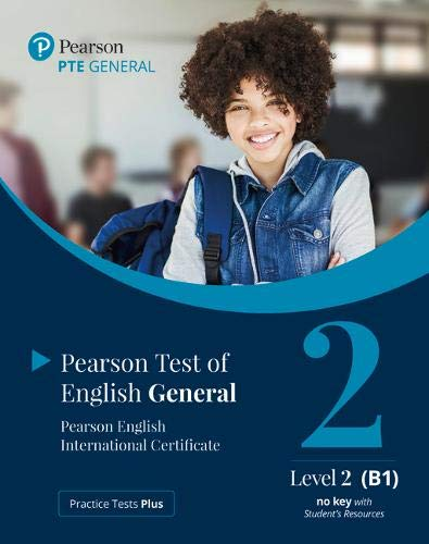 Practice Tests Plus. PTE General Level 2 (B1) no key with Student's Resources