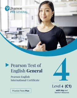 Practice Tests Plus. PTE General Level 4 (C1) with key and Teacher's Resources