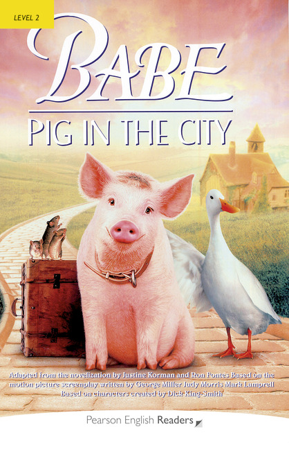 Babe - Pig in the City + CD. Pearson English Readers