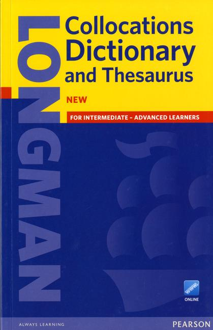 LONGMAN Collocations Dictionary & Theasaurus for Intermediate-Advanced Learners