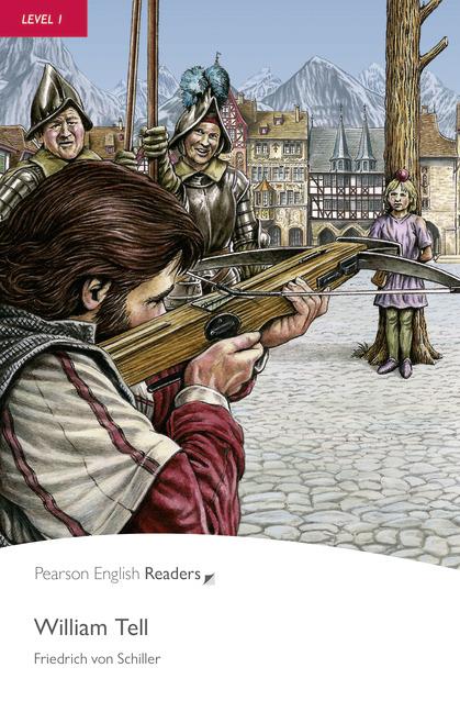 William Tell + MP3. Pearson English Readers