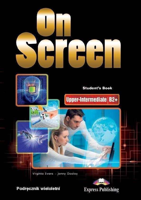 On Screen Upper Intermediate (B2+). Podręcznik Wieloletni