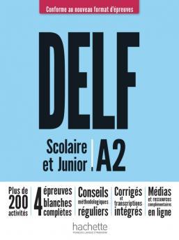DELF A2 Scolaire et Junior. Nouveau Format d'Epreuves. Podręcznik