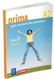 Prima A2. Język Niemiecki dla Gimnazjum. Podręcznik. Klasa 3