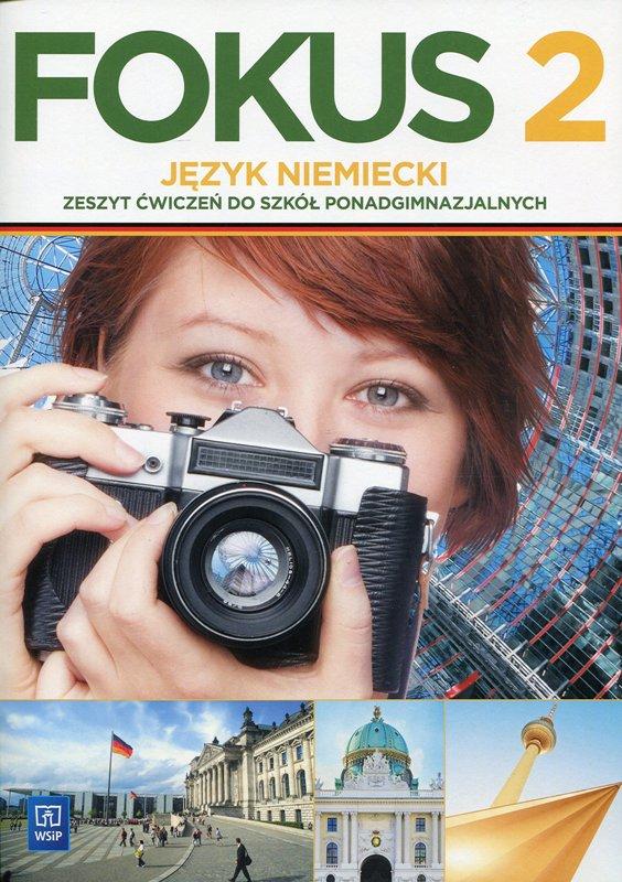 Fokus 2. Ćwiczenia. Język Niemiecki. Szkoła Ponadgimnazjalna. Zakres Podstawowy