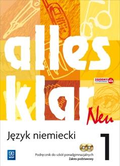 Alles Klar Neu 1. Język Niemiecki. Podręcznik + CD. Szkoła Ponadgimnazjalna. Zakres Podstawowy