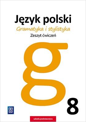 Gramatyka i Stylistyka 8. Ćwiczenia. Klasa 8. Szkoła Podstawowa