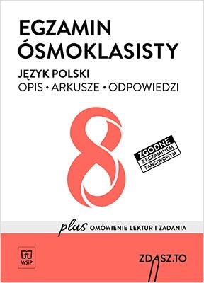 Zdasz To. Egzamin Ósmoklasisty. Język Polski. Opis, Arkusze, Odpowiedzi