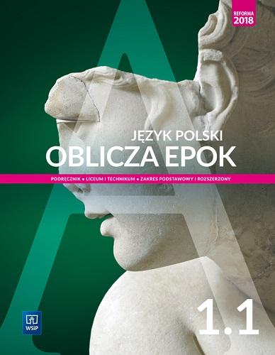 Oblicza Epok 1. Język Polski. Podręcznik. Klasa 1 Część 1. Liceum i Technikum. Zakres Podstawowy i Rozszerzony