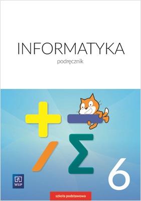 Informatyka. Podręcznik. Klasa 6. Szkoła Podstawowa