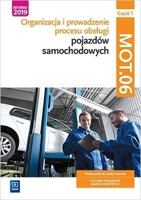 Organizacja i prowadzenie procesu obsługi pojazdów samochodowych. Kwalifikacja MOT.06. Podręcznik. Część 1
