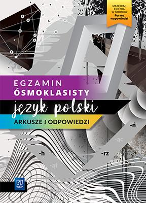 Egzamin ósmoklasisty 2022. Język polski. Szkoła podstawowa klasy 4-8. Arkusze i odpowiedzi