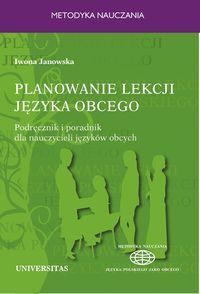 Planowanie Lekcji Języka Obcego. Podręcznik i Poradnik Dla Nauczycieli Języków Obcych