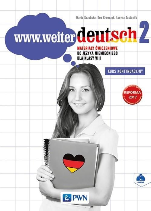 www.weiter deutsch 2. Język Niemiecki. Materiały Ćwiczeniowe (Do Wersji Wieloletniej). Kurs Kontynuacyjny. Klasa 8. Szkoła Podstawowa