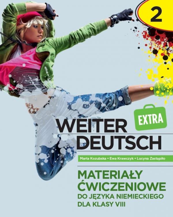 Weiter deutsch extra 2. Język niemiecki. Szkoła podstawowa klasa 8. Materiały ćwiczeniowe