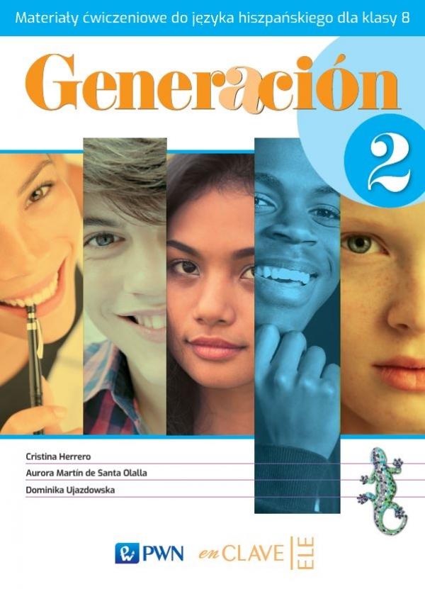 Generacion 2. Język hiszpański. Szkoła podstawowa klasa 8. Materiały ćwiczeniowe