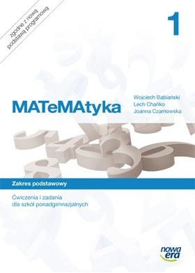 MATeMAtyka 1. Szkoła Ponadgimnazjalna. Ćwiczenia i Zadania. Zakres Podstawowy