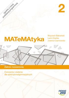 MATeMAtyka 2. Szkoła Ponadgimnazjalna. Ćwiczenia i Zadania. Zakres Rozszerzony