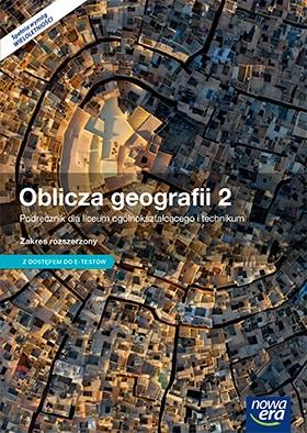 Oblicza Geografii 2. Szkoła Ponadgimnazjalna. Podręcznik. Zakres Rozszerzony + E-testy