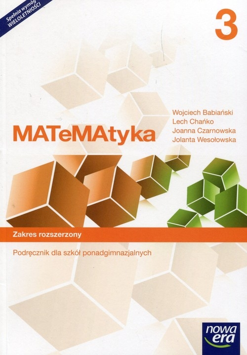Matematyka. Szkoła Ponadgimnazjalna. Podręcznik. Zakres Rozszerzony