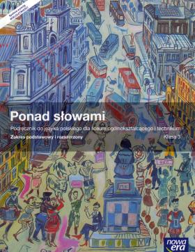Ponad Słowami 3. Podręcznik do Języka Polskiego dla Liceum Ogólnokształcącego i Technikum. Klasa 3. Zakres Podstawowy i Rozszerzony