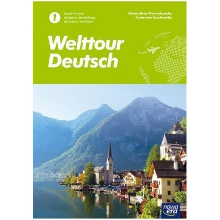 Welttour Deutsch 1. Ćwiczenia. Liceum i Technikum