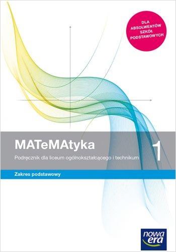 MATeMAtyka 1. Podręcznik. Zakres Podstawowy. Liceum i Technikum