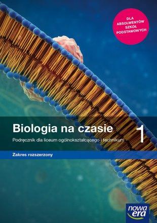 Biologia na Czasie 1. Podręcznik. Zakres Rozszerzony. Liceum i Technikum