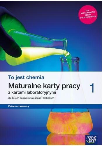 To Jest Chemia 1. Liceum i Technikum. Maturalne Karty Pracy z Kartami Laboratoryjnymi. Zakres Rozszerzony