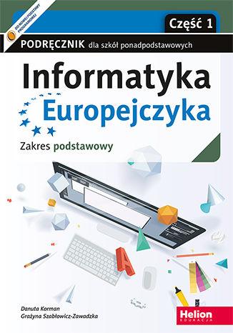Informatyka Europejczyka. Podręcznik Część 1. Szkoła Ponadpodstawowa