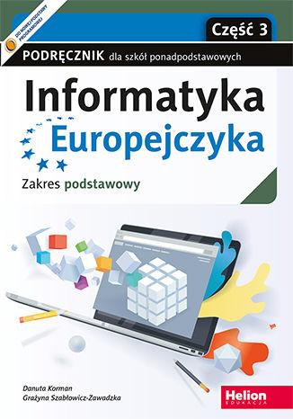Informatyka Europejczyka. Szkoła ponadpodstawowa. Podręcznik część 3. Zakres podstawowy