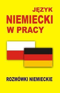 Rozmówki Język Niemiecki w Pracy