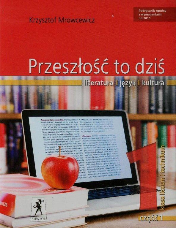 Przeszłość to Dziś. Język Polski. Podręcznik Wieloletni. Klasa 1 Część 1