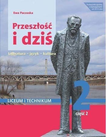 Przeszłość i dziś 2. Język polski. Liceum i technikum. Podręcznik. Część 2