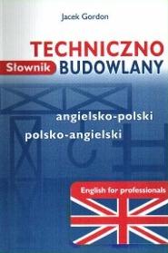 Słownik Techniczno-Budowlany Angielsko-Polsko-Angielski