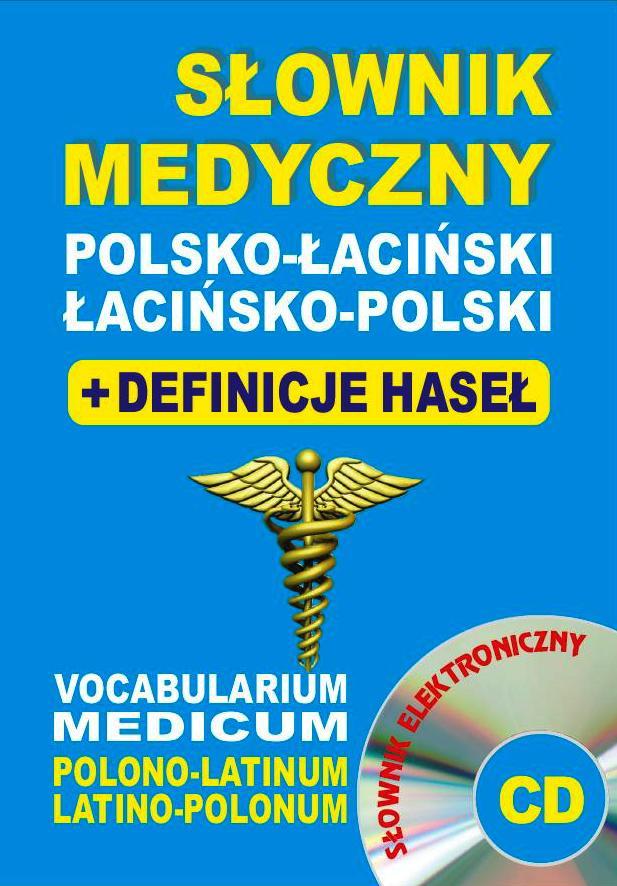 Słownik Medyczny Łacińsko-Polsko-Łaciński + Definicje Haseł + CD