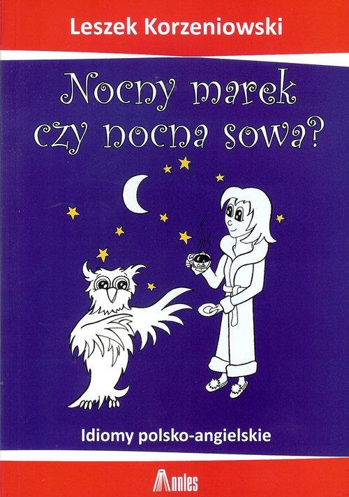Nocny Marek czy Nocna Sowa?