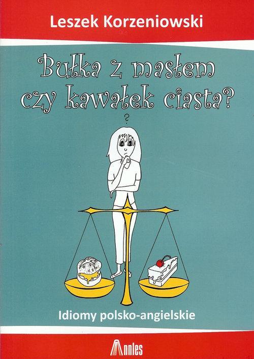Bułka z Masłem czy Kawałek Ciasta?