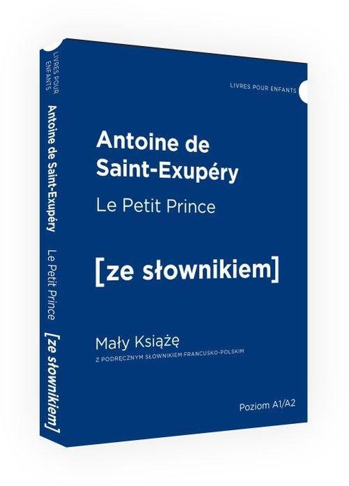 Le Petit Prince (Mały Książę) z Podręcznym Słownikiem Francusko-Polskim