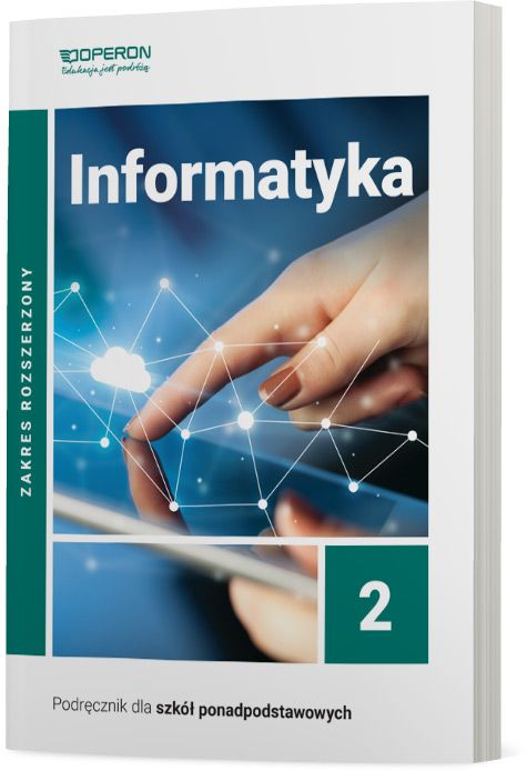 Informatyka 2. Szkoła ponadpodstawowa. Podręcznik. Zakres rozszerzony