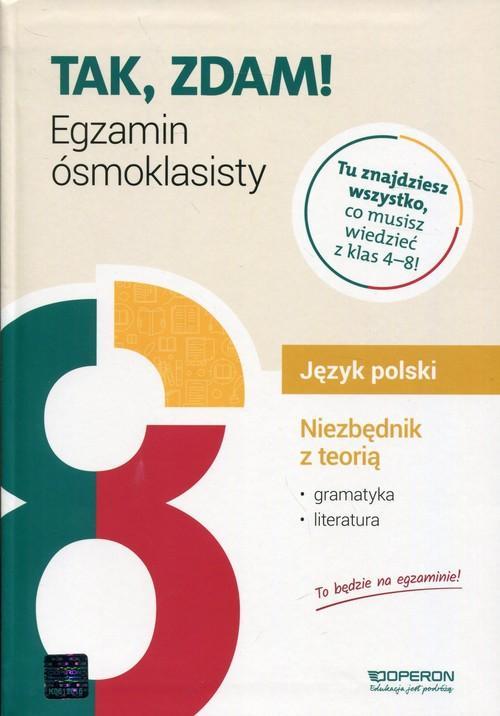 Tak, Zdam! Egzamin Ósmoklasisty. Język Polski. Niezbędnik z Teorią