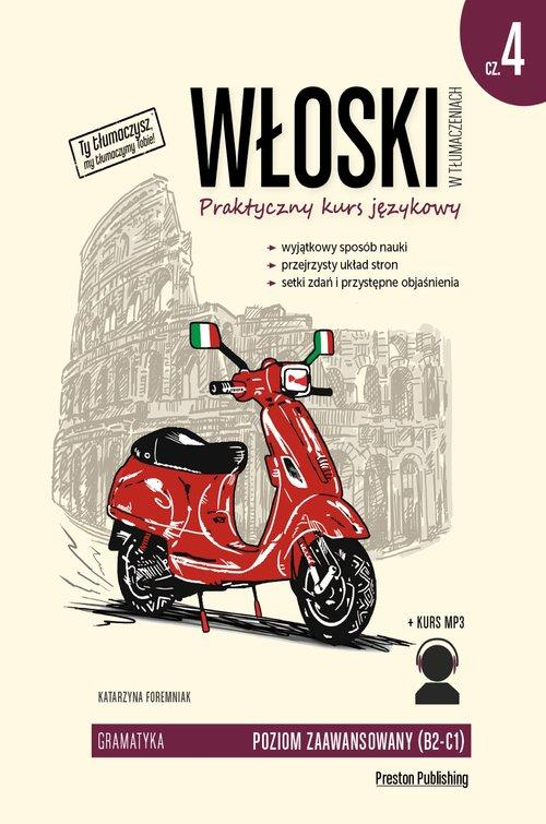 Włoski w tłumaczeniach. Gramatyka cz. 4. Praktyczny kurs językowy. Poziom zaawansowany B2-C1 + MP3