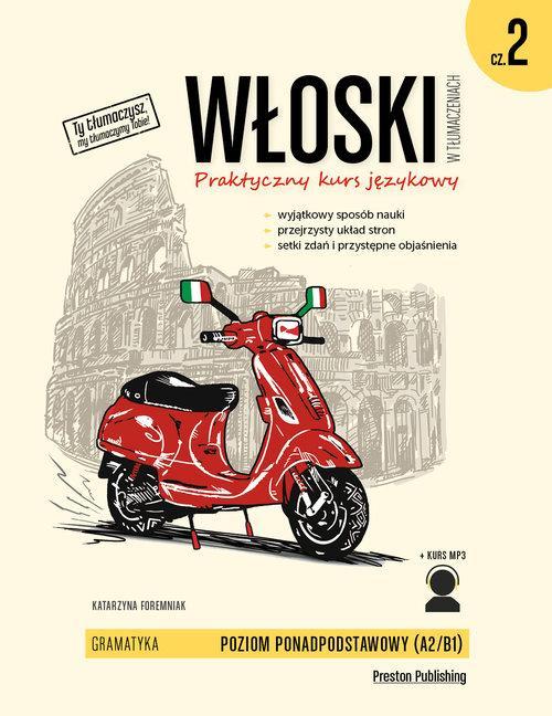 Włoski w Tłumaczeniach. Gramatyka 2. Praktyczny Kurs Językowy. Poziom Podstawowy + kod MP3