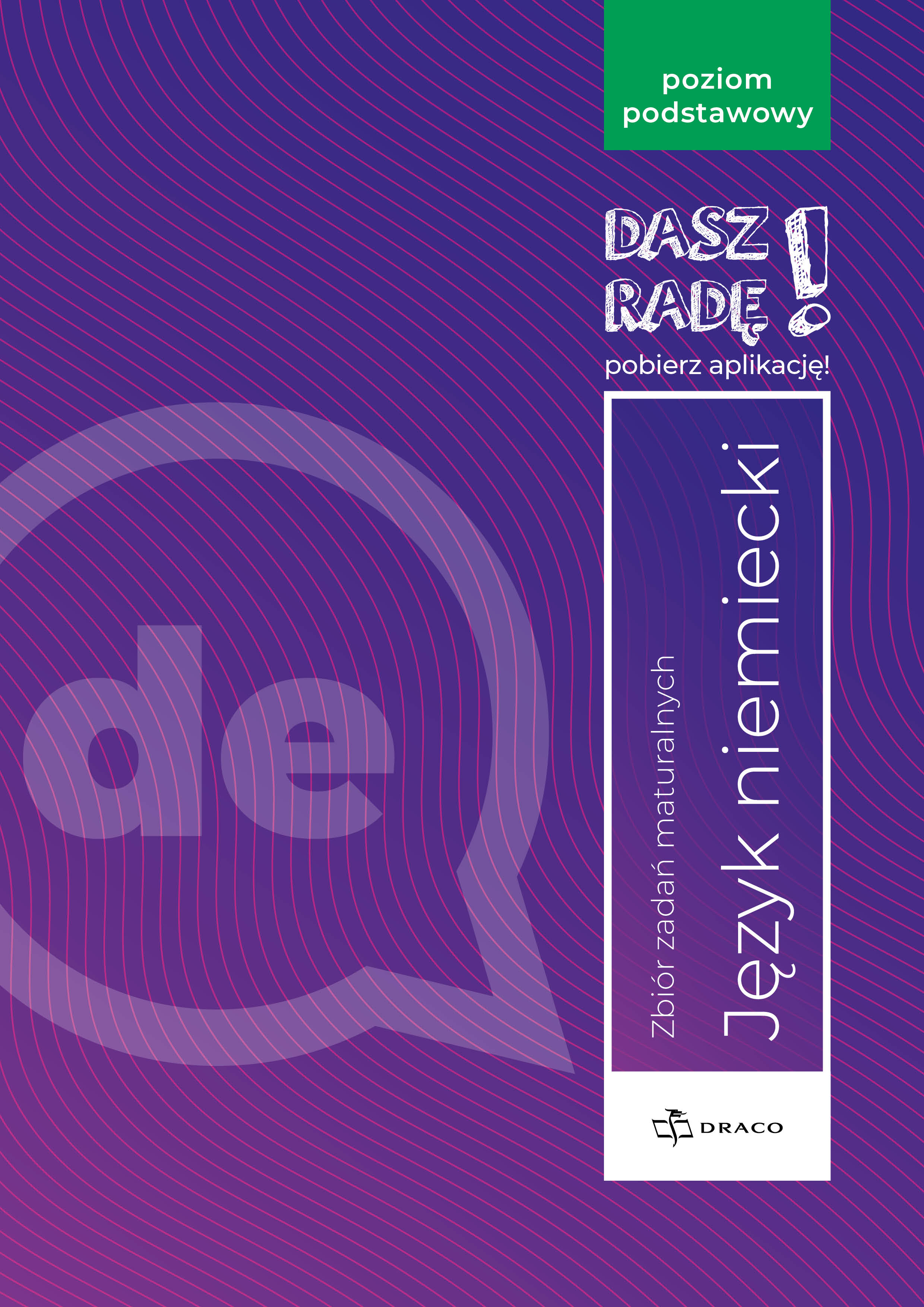 Dasz radę! Język niemiecki. Zbiór zadań maturalnych. Poziom podstawowy