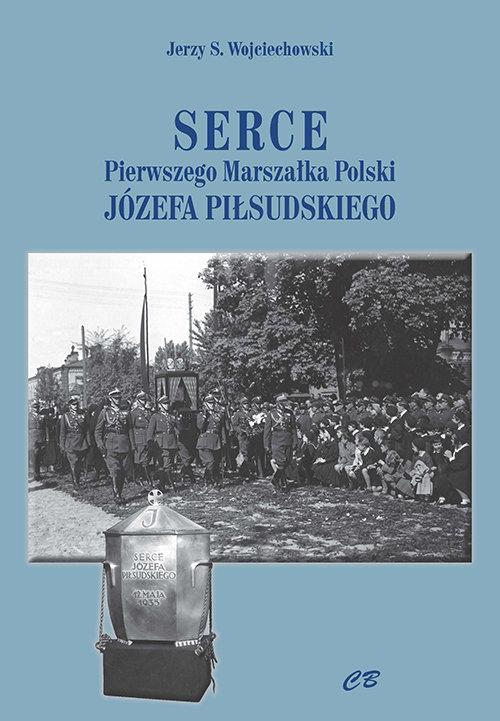 Serce pierwszego Marszałka Polski Józefa Piłsudskiego