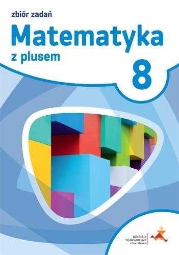 Matematyka z Plusem 8. Zbiór Zadań