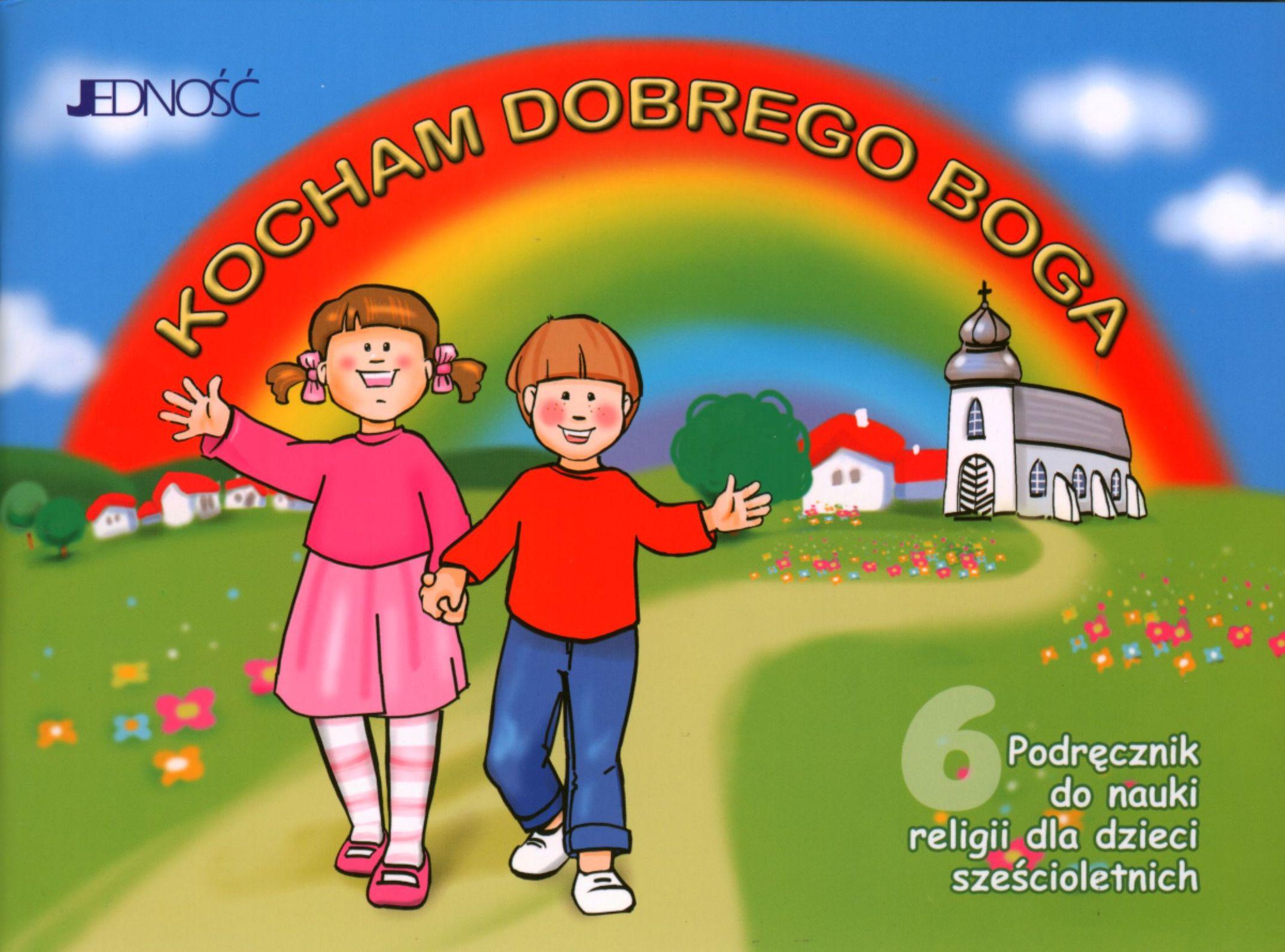 Katechizm 6-latka. Kocham Dobrego Boga. Podręcznik