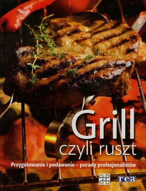 Grill czyli ruszt przygotowanie i podawanie