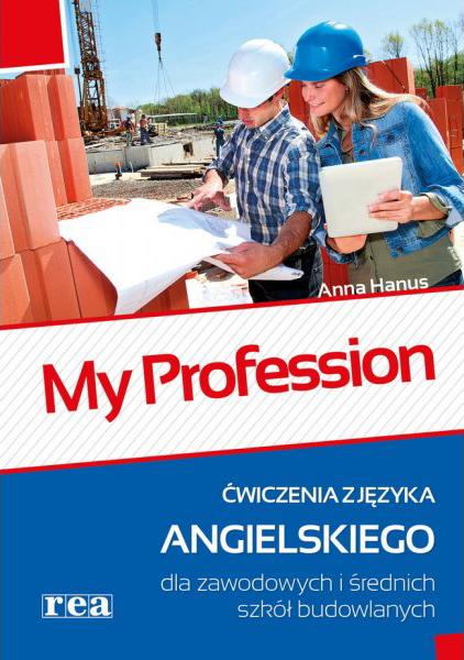 My Profession Język Angielski. Ćwiczenia Dla Zawodowych i Średnich Szkół Budowlanych