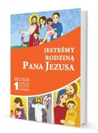 Katechizm. Jesteśmy Rodziną Pana Jezusa. Podręcznik. Klasa 1. Szkoła Podstawowa